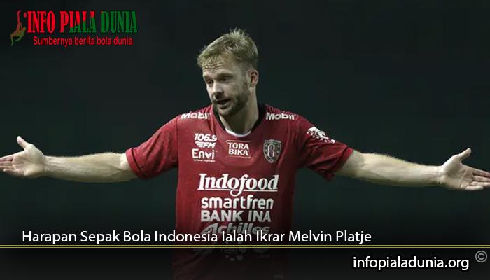 Harapan-Sepak-Bola-Indonesia-Ialah-Ikrar-Melvin-Platje