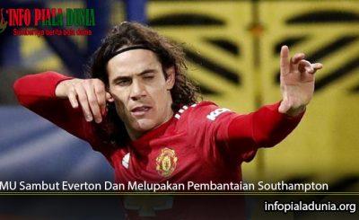 MU-Sambut-Everton-Dan-Melupakan-Pembantaian-Southampton