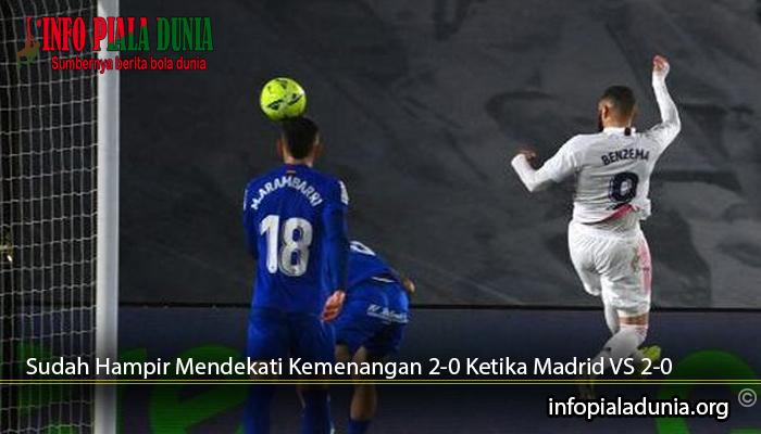 Sudah-Hampir-Mendekati-Kemenangan-2-0-Ketika-Madrid-VS-2-0