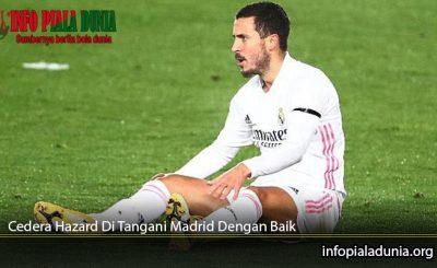 Cedera-Hazard-Di-Tangani-Madrid-Dengan-Baik.
