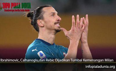 Ibrahimovic-Calhanogludan-Rebic-Dijadikan-Tumbal-Kemenangan-Milan