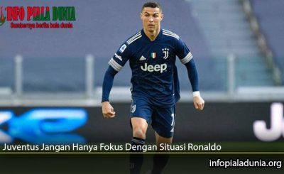 Juventus-Jangan-Hanya-Fokus-Dengan-Situasi-Ronaldo