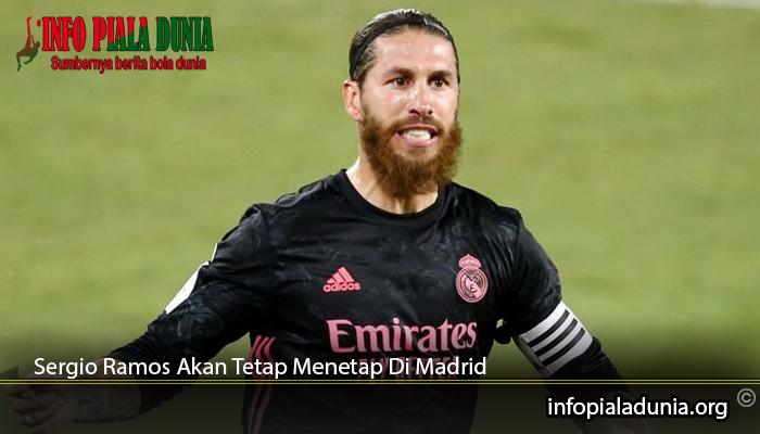 Sergio-Ramos-Akan-Tetap-Menetap-Di-Madrid