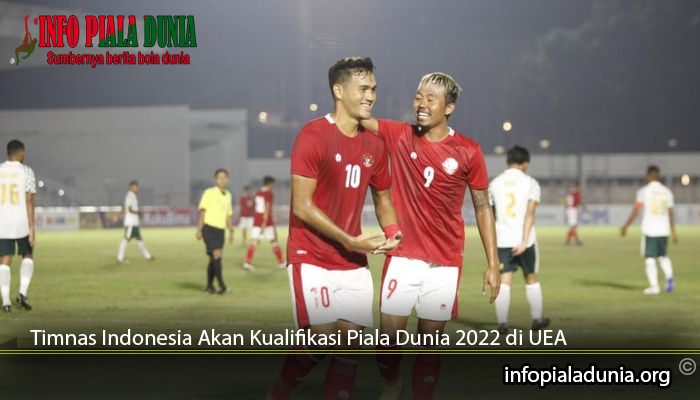 Timnas-Indonesia-Akan-Kualifikasi-Piala-Dunia-2022-di-UEA
