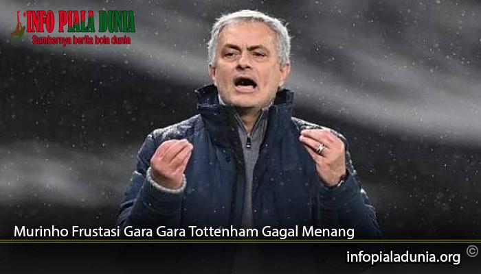 Murinho-Frustasi-Gara-Gara-Tottenham-Gagal-Menang