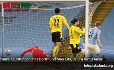 Punya-Keuntungan-atas-Dortmund-Man-City-Belum-Tentu-Aman