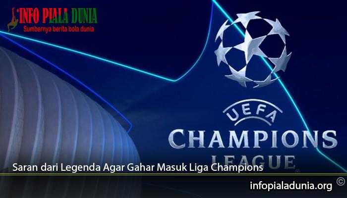 Saran-dari-Legenda-Agar-Gahar-Masuk-Liga-Champions