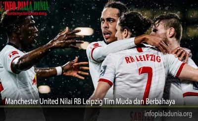 Manchester United Nilai RB Leipzig Tim Muda dan Berbahaya