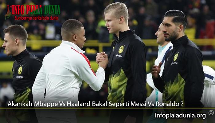 Akankah-Mbappe-Vs-Haaland-Bakal-Seperti-Messi-Vs-Ronaldo
