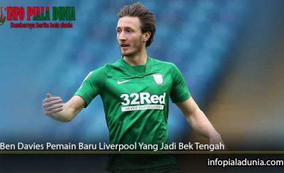 Ben-Davies-Pemain-Baru-Liverpool-Yang-Jadi-Bek-Tengah