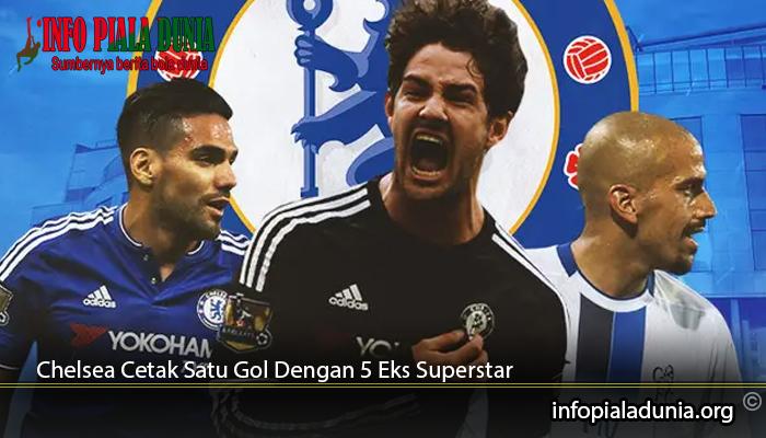 Chelsea-Cetak-Satu-Gol-Dengan-5-Eks-Superstar