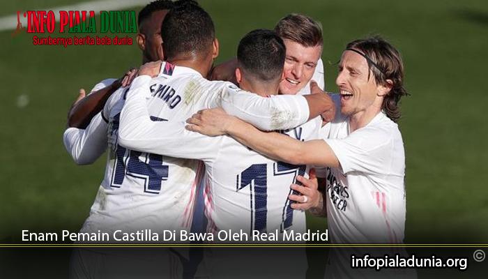 Enam-Pemain-Castilla-Di-Bawa-Oleh-Real-Madrid