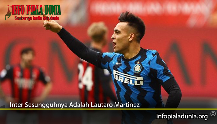 Inter-Sesungguhnya-Adalah-Lautaro-Martinez