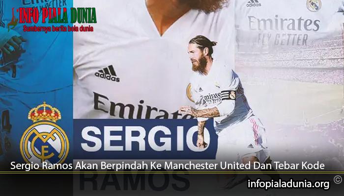 Sergio-Ramos-Akan-Berpindah-Ke-Manchester-United-Dan-Tebar-Kode