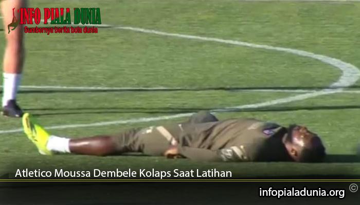 Atletico-Moussa-Dembele-Kolaps-Saat-Latihan