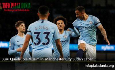 Buru-Quadruple-Musim-Ini-Manchester-City-Sudah-Lapar