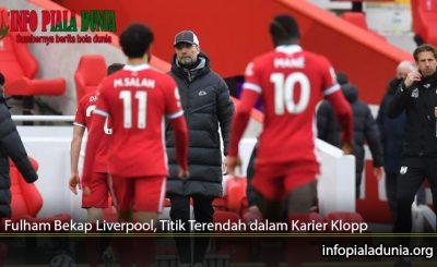 Fulham-Bekap-Liverpool-Titik-Terendah-dalam-Karier-Klopp