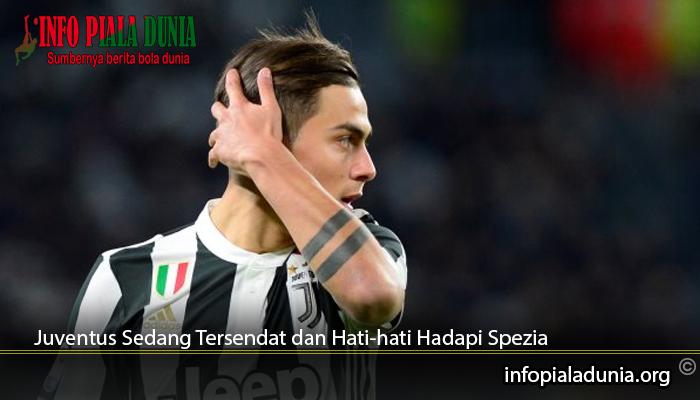 Juventus-Sedang-Tersendat-dan-Hati-hati-Hadapi-Spezia