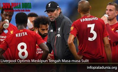 Liverpool-Optimis-Meskipun-Tengah-Masa-masa-Sulit