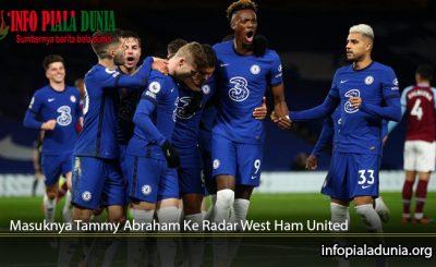 Masuknya-Tammy-Abraham-Ke-Radar-West-Ham-United