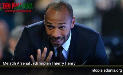Melatih-Arsenal-Jadi-Impian-Thierry-Henry