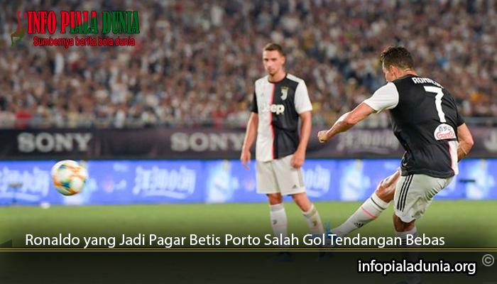 Ronaldo-yang-Jadi-Pagar-Betis-Porto-Salah-Gol-Tendangan-Bebas