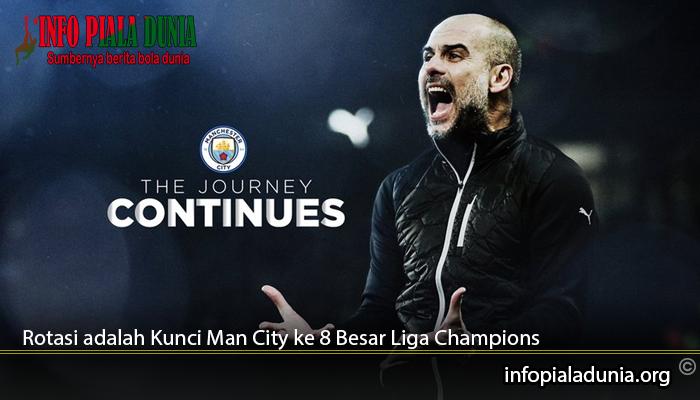 Rotasi adalah Kunci Man City ke 8 Besar Liga Champions