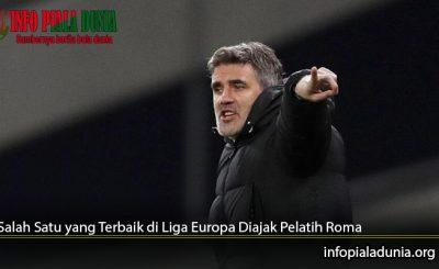 Salah-Satu-yang-Terbaik-di-Liga-Europa-Diajak-Pelatih-Roma