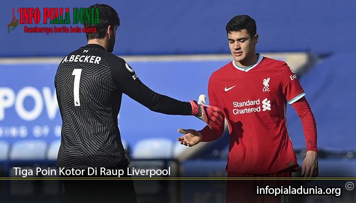 Tiga-Poin-Kotor-Di-Raup-Liverpool