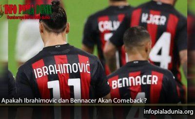 Apakah Ibrahimovic dan Bennacer Akan Comeback